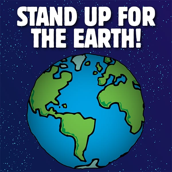 Stand up for our earth!