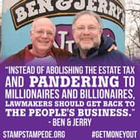 "Ben and Jerry: ""Tax me, don't repeal the estate tax."""