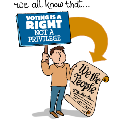 Voting is a Right Not a Privilege